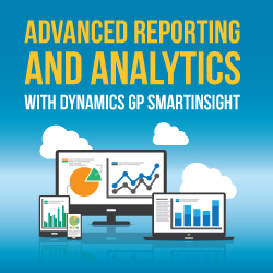 Advanced Reporting and Analytics with Dynamics GP SmartInsight
