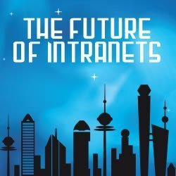 Future of Intranets