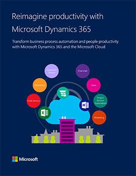Reimagine productivity with Microsoft Dynamics 365