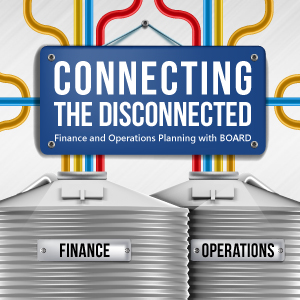 Connecting the Disconnected: Finance and Operations Planning with BOARD software