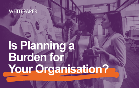 Is planning killing your organisation