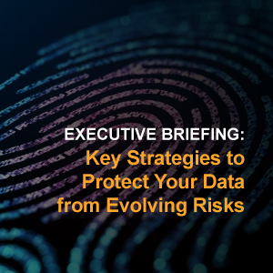 Key Strategies to Protect your Data from Evolving Risks