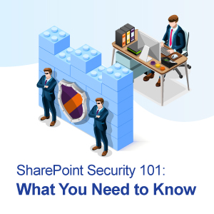 SharePoint Security 101: What You Need To Know