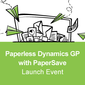 Paperless Dynamics GP with PaperSave - Launch Event