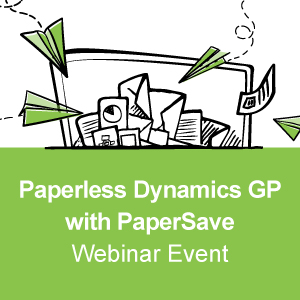 Paperless Dynamics GP with PaperSave - Webinar Event