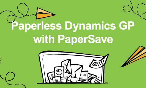 Paperless Dynamics GP with PaperSave