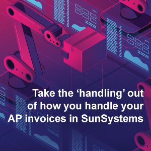 Take the 'handling' out of how you handle your AP invoices in SunSystems