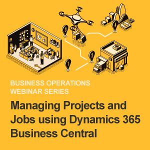 Managing Projects and Jobs using Microsoft Dynamics 365 Business Central