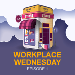 WorkPlace Wednesday: Episode 1