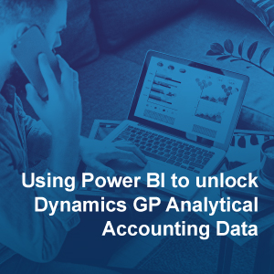 Using Power BI to unlock Dynamics GP Analytical Accounting Data