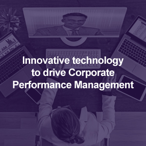 Innovative technology to drive Corporate Performance Management