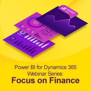 Power BI for Dynamics 365 Webinar Series: Focus on Finance
