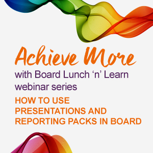 Achieve More with Board Lunch 'n' Learn Webinar Series Episode 4