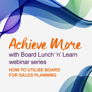 Achieve More with Board Lunch 'n' Learn Webinar Series Episode 6