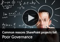 Common reasons SharePoint projects fail - Part 2 - Poor Governance